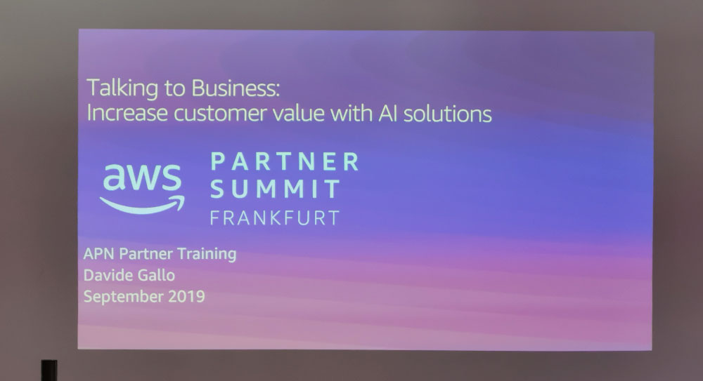 AWS Partner Summit 2019 - Talking to Business: Increase customer value with AI solutions - Artificial Intelligence